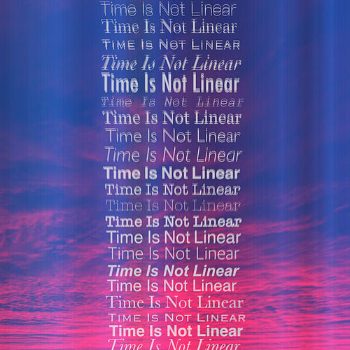 Time Is Not Linear by Zaf