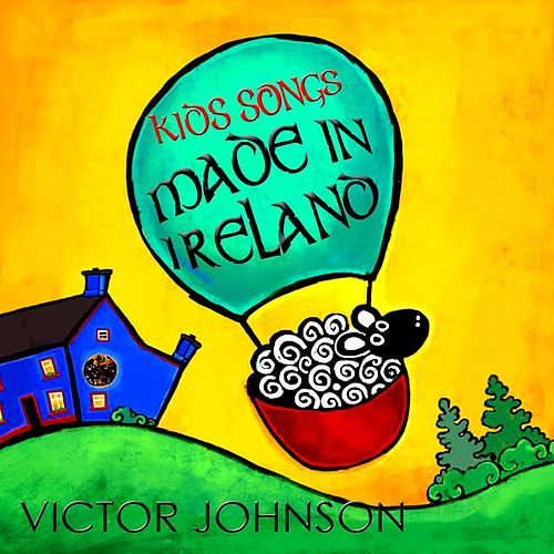 Kids Songs Made in Ireland de Victor Johnson