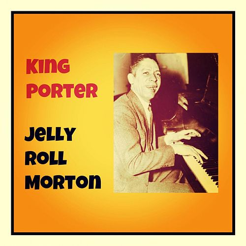 King Porter by Jelly Roll Morton