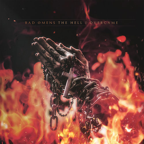 The Hell I Overcame by Bad Omens
