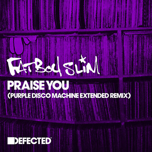 Praise You (Purple Disco Machine Extended Remix) von Fatboy Slim