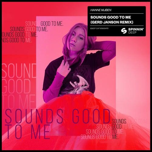 Sounds Good To Me (Gerd Janson Remix) de Hanne Mjøen