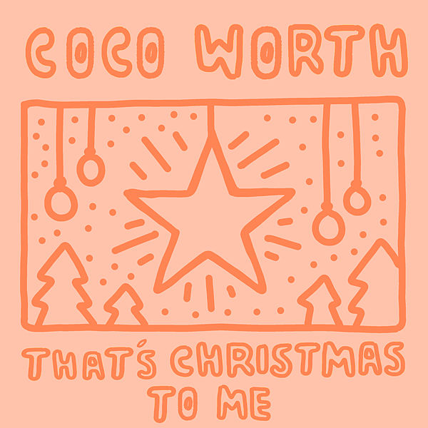 Thats Christmas To Me.That S Christmas To Me By Coco Worth Napster