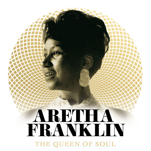 The Queen Of Soul by Aretha Franklin