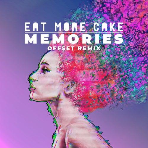 Memories (Offset Remix) by Eat More Cake