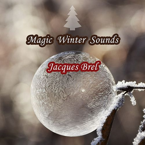 Magic Winter Sounds von Jacques Brel