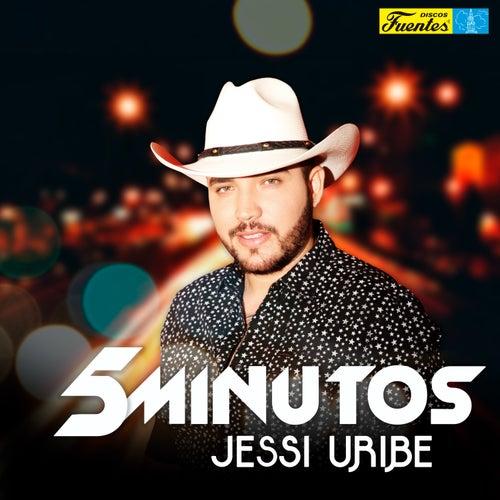 5 Minutos de Jessi Uribe