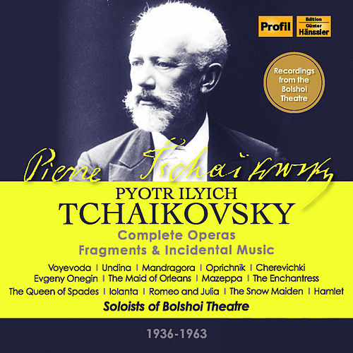Tchaikovsky: Complete Operas, Fragments & Incidental Music by Various Artists