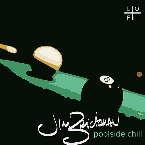 Poolside Chill (Super Chilled Lo-Fi Remix) by Jim Brickman