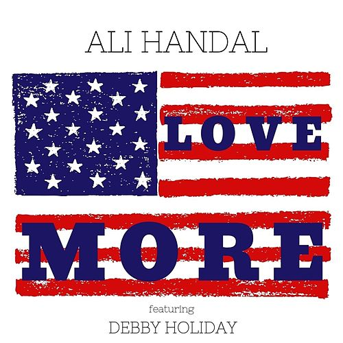 Love More (feat. Debby Holiday) by Ali Handal