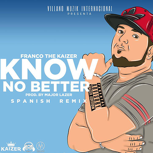 Know No Better (Spanish Remix) de Franco The Kaizer