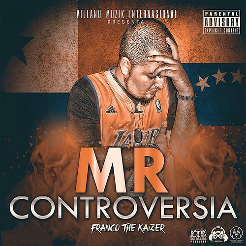 Mr. Controversia de Franco The Kaizer