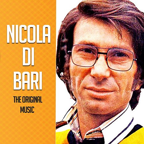 Nicola Di Bari The Original Music von Nicola Di Bari