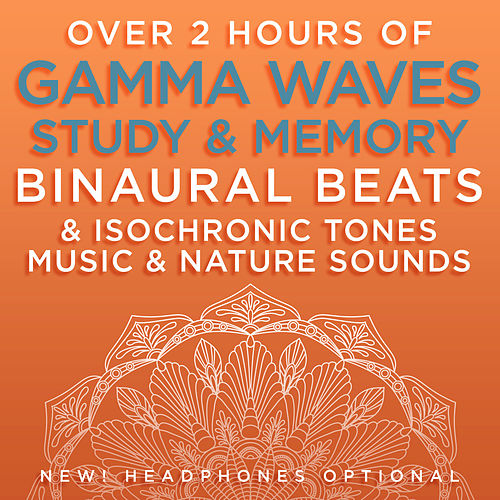 Over 2 Hours of Gamma Waves Study & Memory Binaural Beats & Isochronic Tones Music & Nature Sounds by Binaural Beats Research