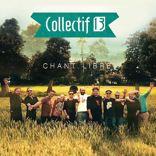 Chant libre by Collectif 13