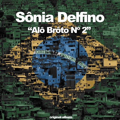 Alô Brôto Nº 2 by Sônia Delfino
