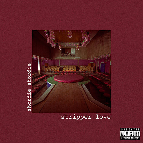 Stripper Love by Shordie Shordie