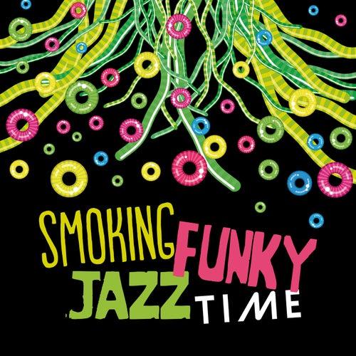 Smoking Funky Jazz Time (Wild Saturday Vibes, Horny    by