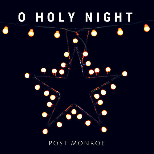 O Holy Night by Post Monroe