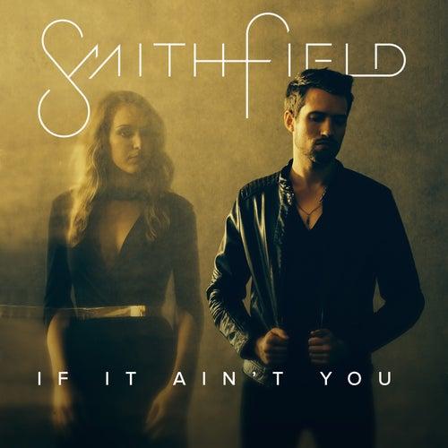 If It Ain't You by Smithfield