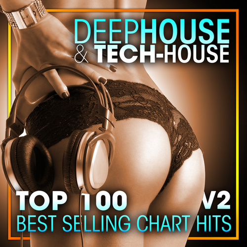 Deep House & Tech-House Top 100 Best Selling Chart Hits V2 de Deep House