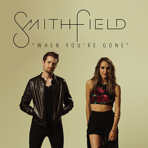 When You're Gone by Smithfield