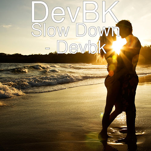 Slow Down by DevBK