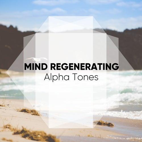 Mind Regenerating Alpha Tones von Alpha Waves