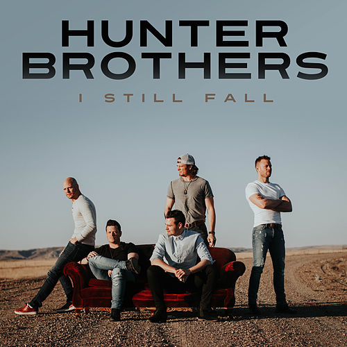 I Still Fall by The Hunter Brothers