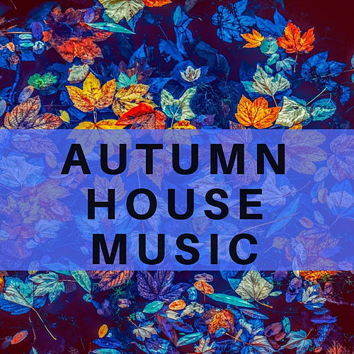 Autumn House Music by Dj Regard