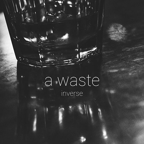 A Waste by Inverse