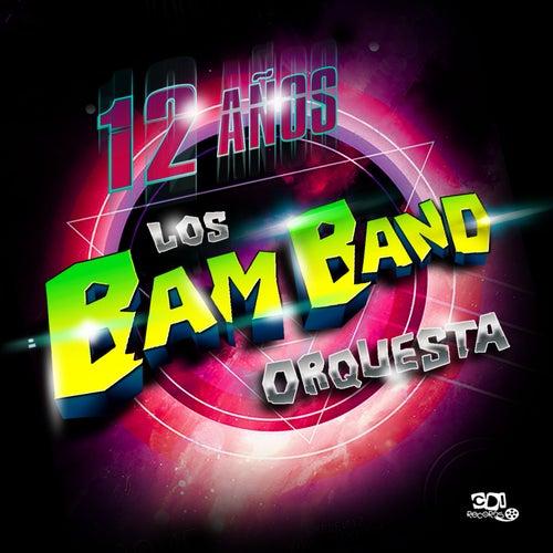 12 Años von Los Bam Band Orquesta