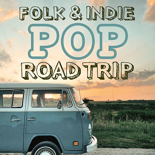 Folk & Indie Pop Road Trip von Phoenix Moon