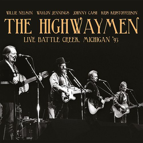 Live: Battle Creek, Michigan '93 de The Highwaymen