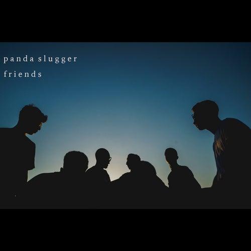 Friends by Panda Slugger