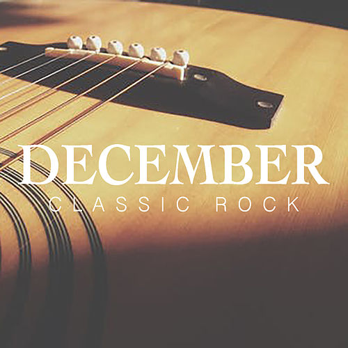 December Classic Rock by Various Artists