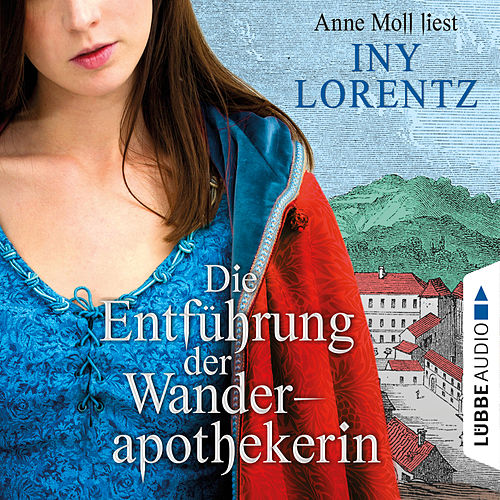 Die Entführung der Wanderapothekerin von Iny Lorentz
