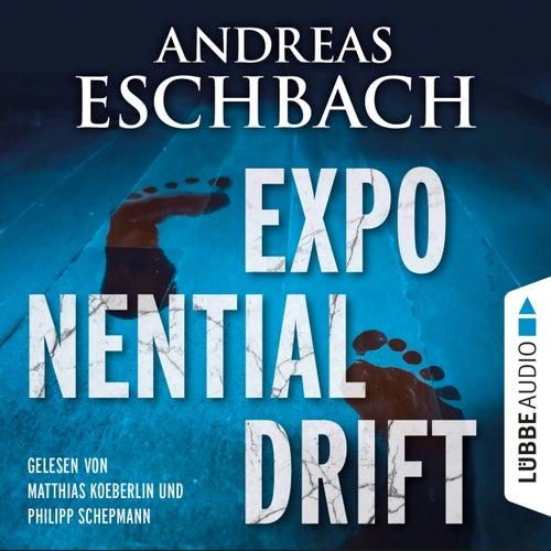 Exponentialdrift (Ungekürzt) von Andreas Eschbach