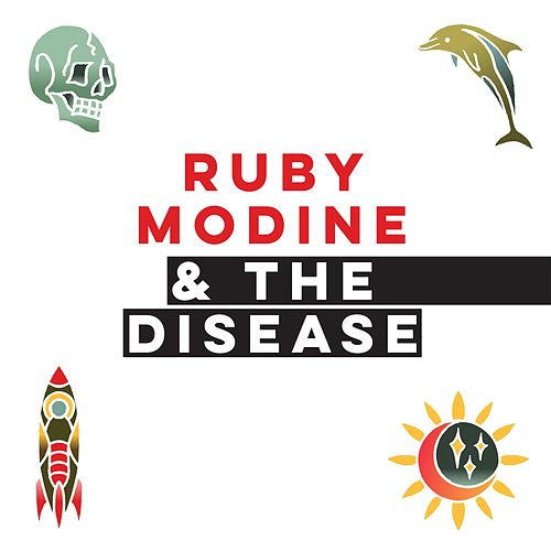 Ruby Modine & the Disease by Ruby Modine