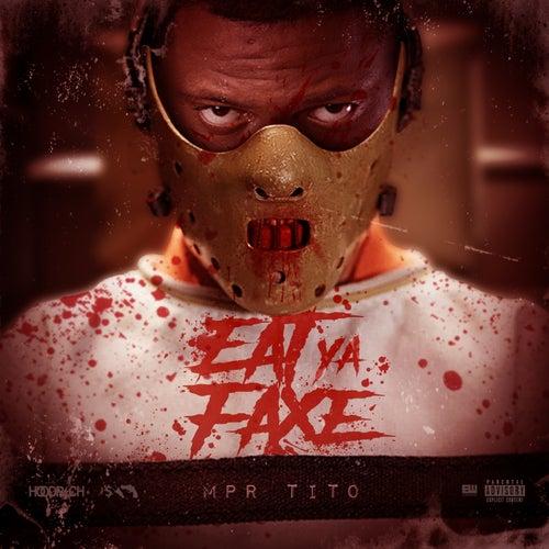 Eat Ya Faxe by MPR Tito
