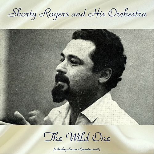 The Wild One (Analog Source Remaster 2018) di Shorty Rogers