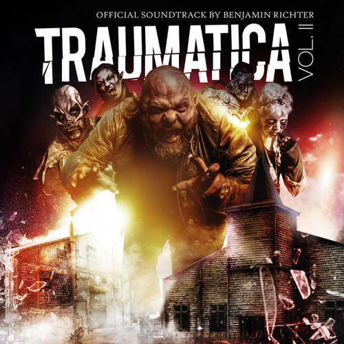 Traumatica, Vol. II (Official Soundtrack) von Benjamin Richter