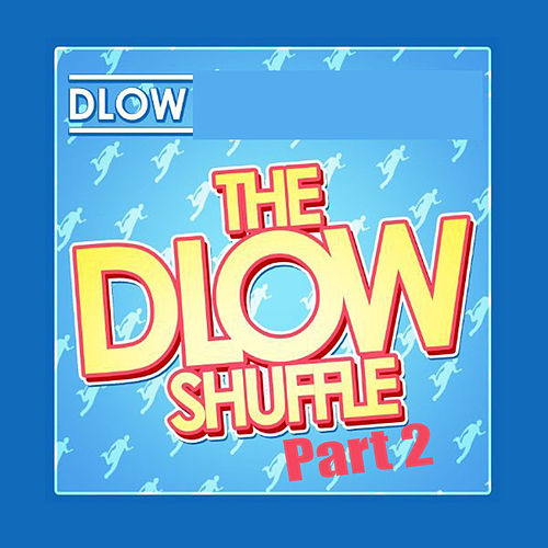 The Dlow Shuffle, Pt. 2 by DLOW