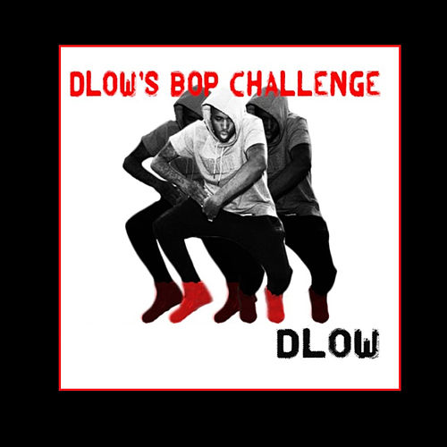 Dlow's Bop Challenge by DLOW
