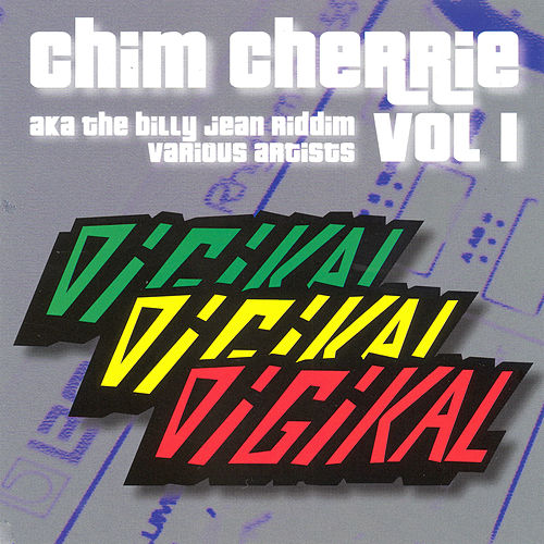 Chim Cherrie Vol. 1 AKA the Billy Jean Riddim by Various Artists