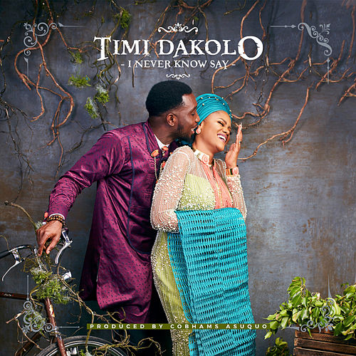 I Never Know Say de Timi Dakolo