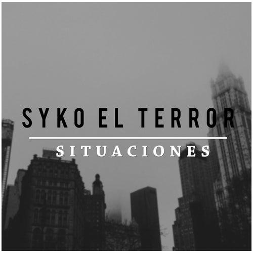 Situaciones de Syko El Terror