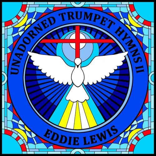 Unadorned Trumpet Hymns II by Eddie Lewis