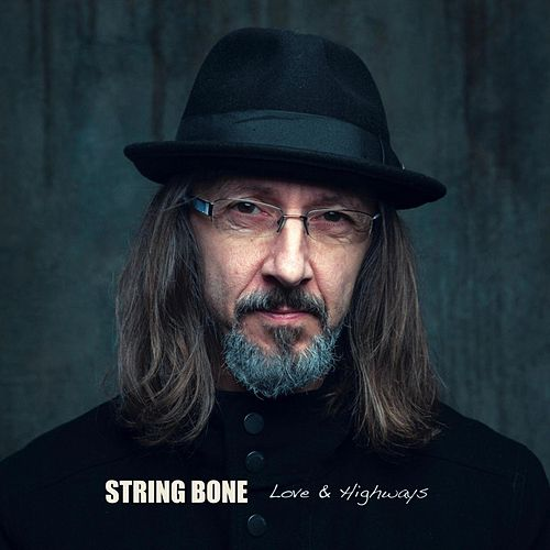 Love & Highways by String Bone