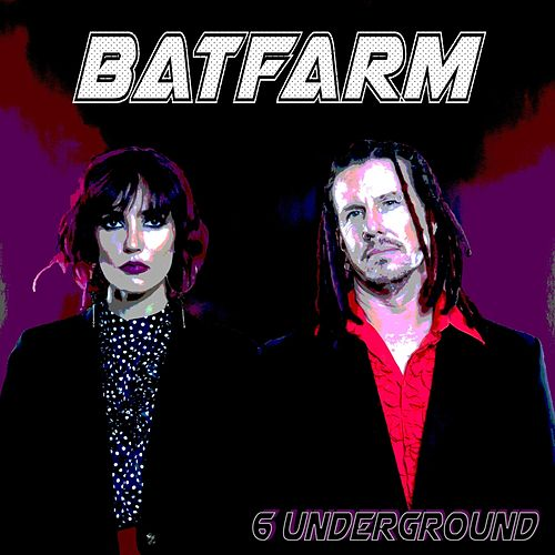6 Underground by Batfarm